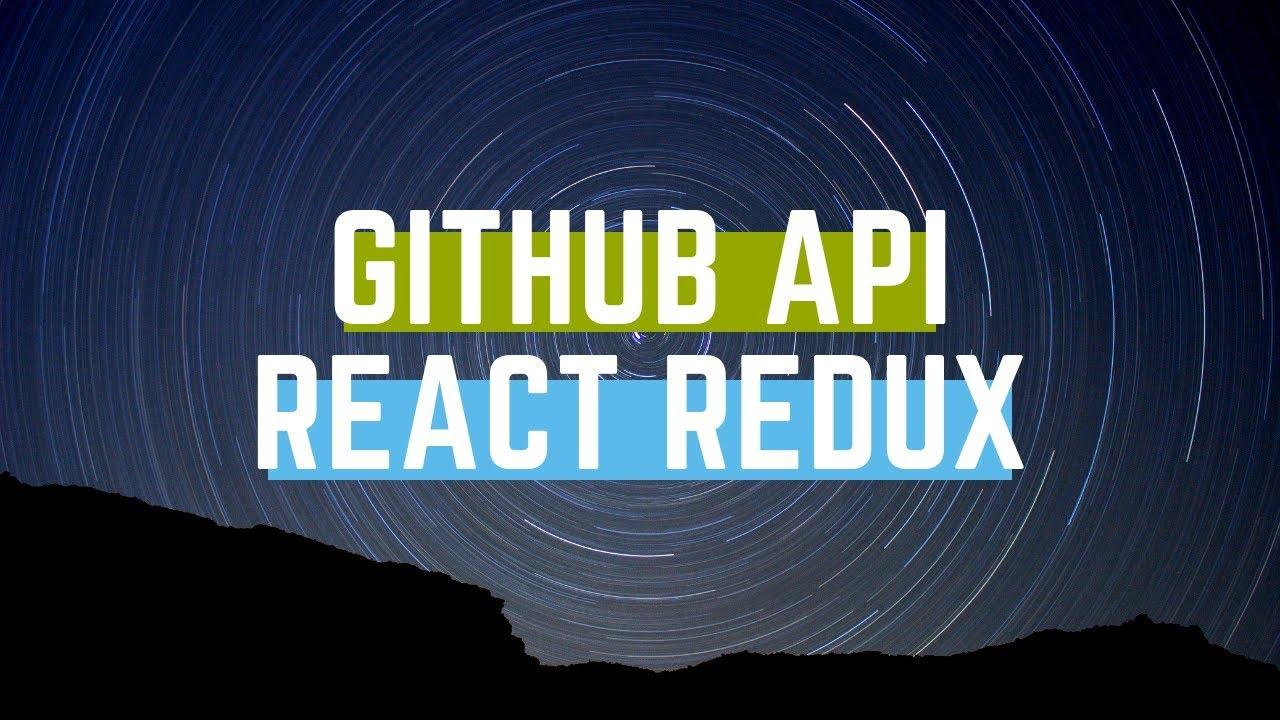 Github API using Redux and React.