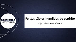 Felizes são os humildes de espírito