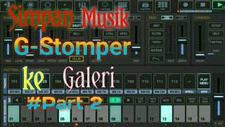 Cara menyimpan musik G-stomper studio ke galeri musik/#part 2