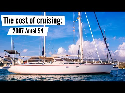 2007 Amel 54: why, pros, cons and costs  //  The cost of cruising compared - Part 3