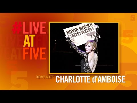 Broadway.com #LiveatFive with Charlotte d'Amboise of CHICAGO