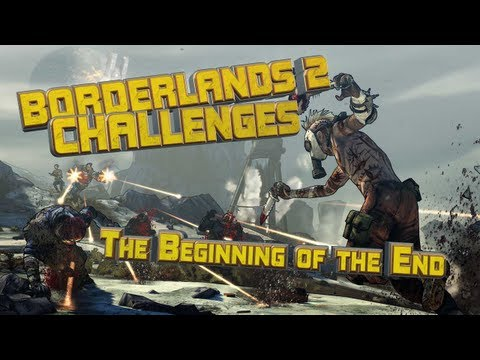 Borderlands 2 The Beginning of the End challenge guide