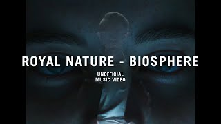 Royal Nature - Biosphere (Un-official Music Video)