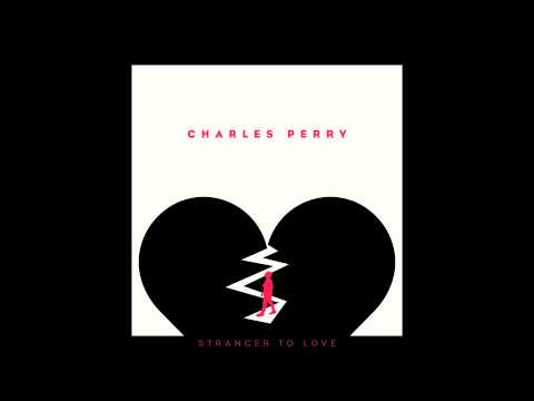 Charles Perry - Stranger To Love (Snippet)