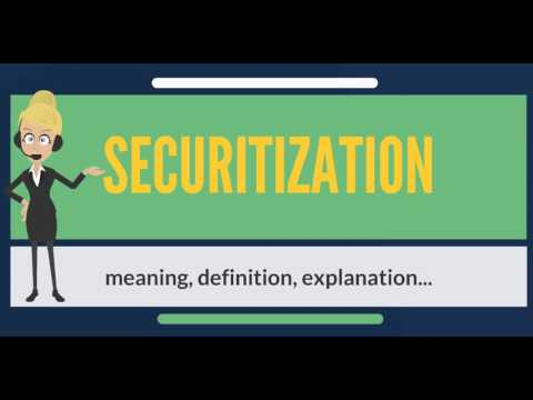 What is SECURITIZATION? What does SECURITIZATION mean? SECURITIZATION meaning & explanation ...
