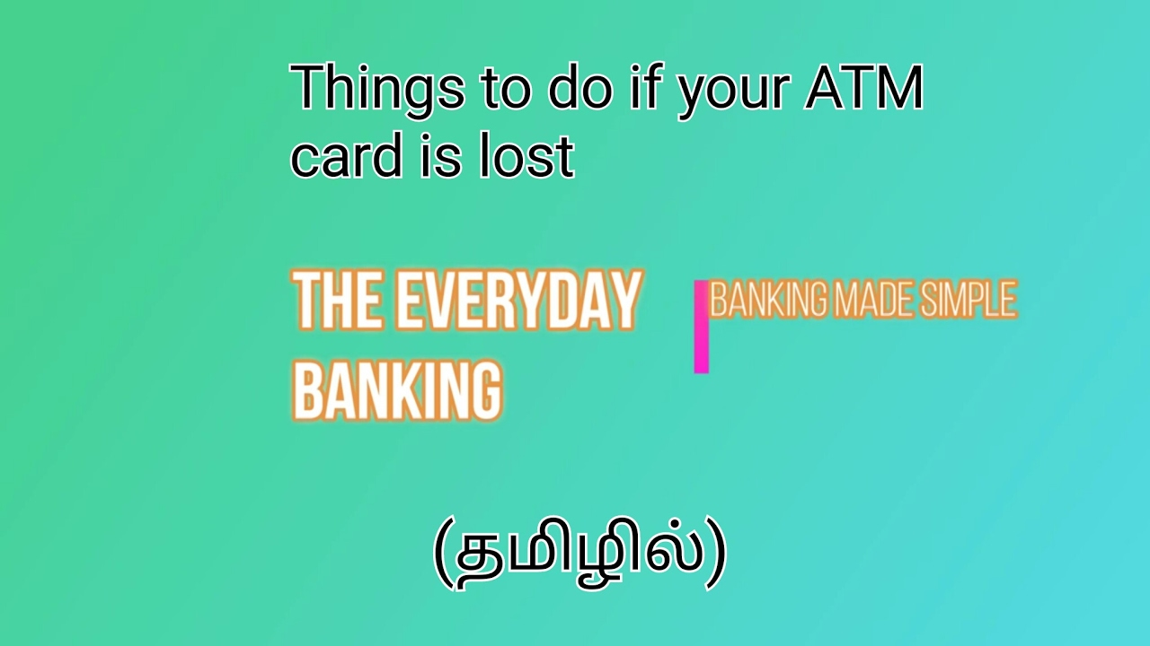Things to do if your atm card is lost in tamil the everyday things to do if your atm card is lost in tamil the everyday banking spiritdancerdesigns Gallery