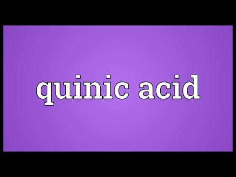 Quinic acid Meaning