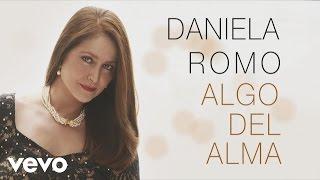 Daniela Romo - Algo del Alma