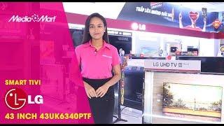 Smart Tivi LG 43 inch 43UK6340PTF - Sắc nét vượt trội