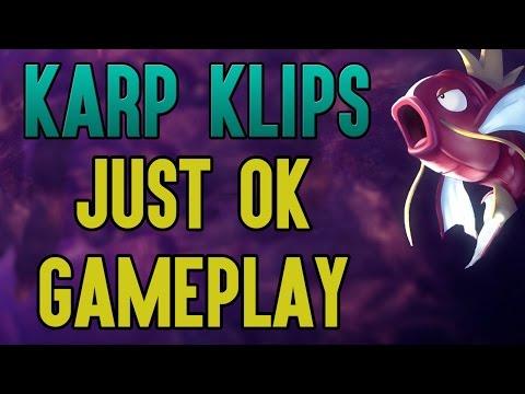 Karp Klips: Just OK Gameplay [Stream Highlights]