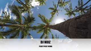 Dj Noiz PICKY PICKY REMIX.mp3