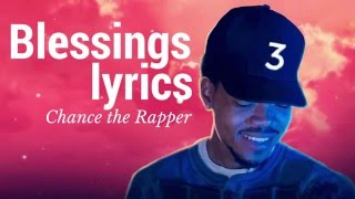 Chance the rapper   blessings lyrics