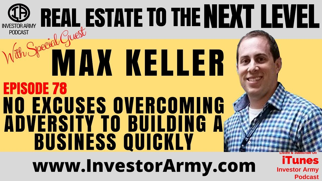Max Keller - No Excuses Overcoming Adversity To Building A Business Quickly - EP 78