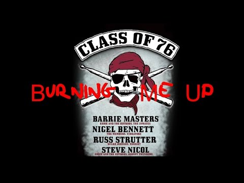 Class of 76 - Burning Me Up OFFICIAL