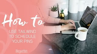 How To Use Tailwind To Schedule Your Pins