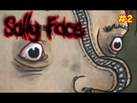 ЛЮБОВЬ, МОРКОВЬ, ПРИЗРАКИ - Sally Face #2