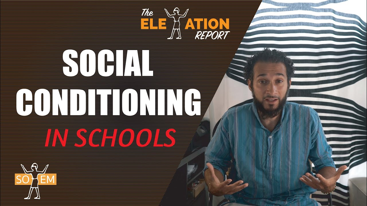 Social Conditioning (The New Normal) in Schools | Elevation Report