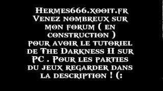 Installer The Darkness II sur PC + Patch Fr 100% Gratuit.wmv