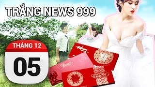 TRẮNG NEWS 999 - Lấy vợ hơn mình tận 20 tuổi....Chuyện thật như đùa - 05/12/2016