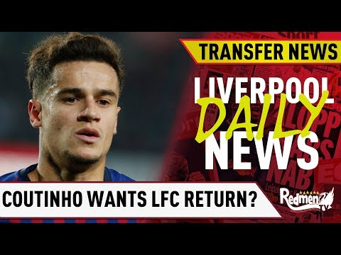Coutinho wants Liverpool Return? | #LFC Transfer News LIVE