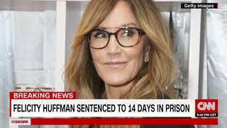 Felicity Huffman sentenced to 14 days in prison