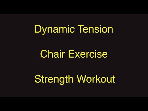 Dynamic Tension -  Chair exercise - Strength workout
