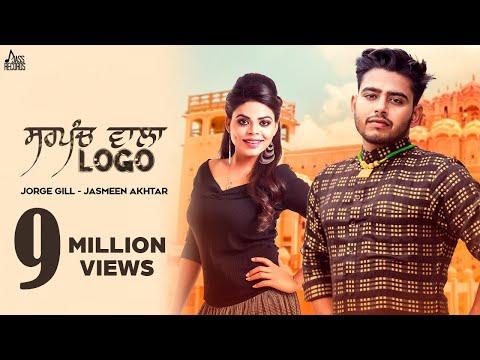 Sarpanch Wala Logo    (Full HD)   Jorge Gill Ft. Jasmeen Akhtar     New Punjabi Songs 2018