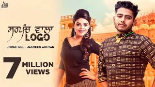 Sarpanch Wala Logo  | (Full HD) | Jorge Gill Ft. Jasmeen Akhtar  |  New Punjabi Songs 2018