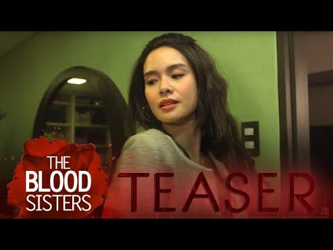 The Blood Sisters March 13, 2018 Teaser