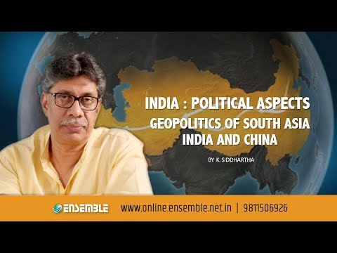 Geography Optional | Geopolitics of South Asia India and China | Class Lecture | by K. Siddhartha