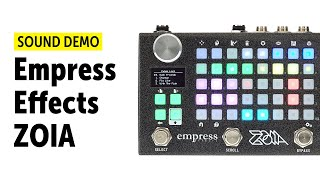 Empress Effects ZOIA - Sound Demo (no talking)