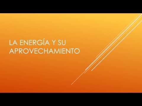 La energía y su aprovechamiento - Ciencias 2 - Shawn Hammond