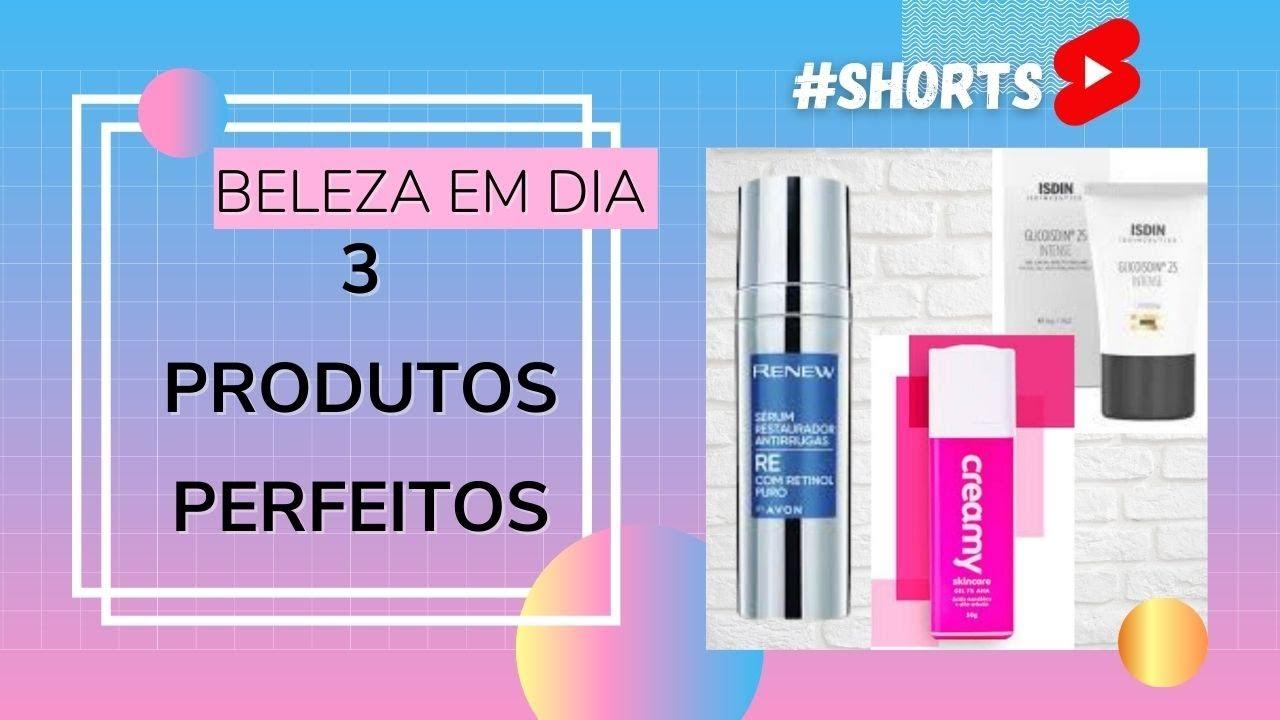 BELEZA EM DIA - 3 PRODUTOS PERFEITOS PARA PELE #SHORTS #youtubeshorts