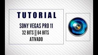 SONY VEGAS PRO 11- ATIVADO [32/64 Bits] - 2019/2020 - Download + Instalação [PT-BR]