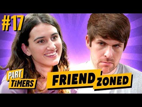 FRIEND ZONE PROBLEMS (Part Timers #17)