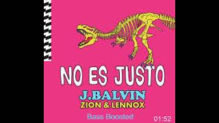 J. Balvin Ft. Zion Lennox No Es Justo Bass Boosted.mp3