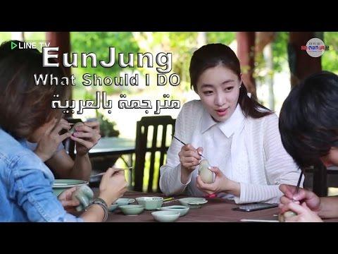 Eunjung What Should I Do Ep 6 arabic sub
