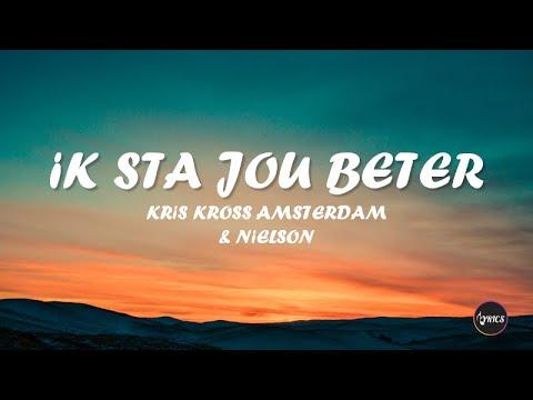 Kris Kross Amsterdam & Nielson - Ik Sta Jou Beter (lyrics)