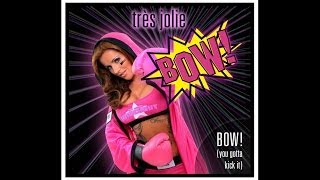 très jolie - BOW! (you gotta kick it) - Snippet