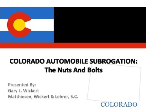 Colorado Automobile Subrogation: The Nuts And Bolts