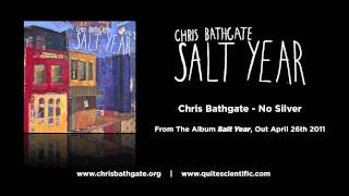 Chris Bathgate - No Silver [Audio]