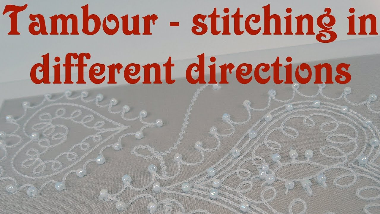 Tambour Embroidery Stitches In Different Directions Wiggles Youtube