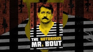 Notorious Mr. Bout