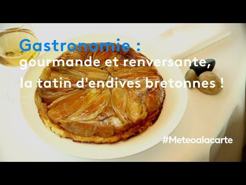 gastronomie-:-gourmande-et-renversante,-la-tatin-d'endives-bretonnes-!---météo-à-la-carte