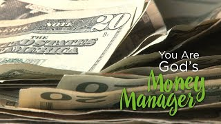 You Are God's Money Manager