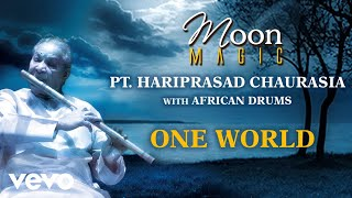 One World - Moon Magic | Pt. Hariprasad Chaurasia  | Official Audio Song