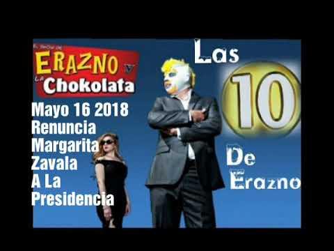 Las 10 De Erazno 16 Mayo 2018 Erazno Y La Chokolata Margarita Zavala Renuncia Suscríbete Dale Like