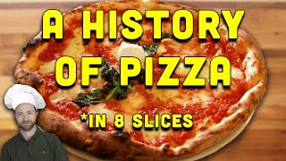 A History of Pizza in 8 Slices!