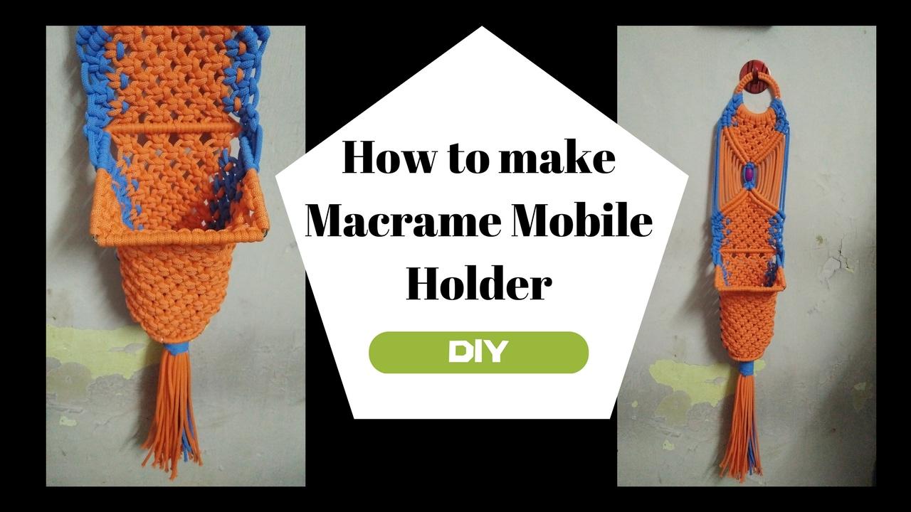 How To Make Macrame Mobile Holder Macrame Mobile Hanger Diy Youtube