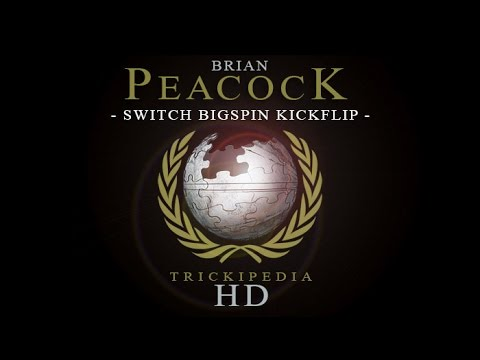 Brian Peacock: Trickipedia - Switch Bigspin Kickflip